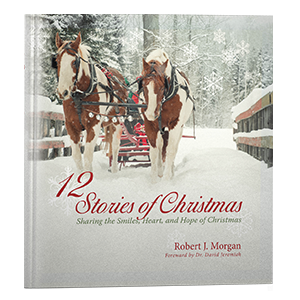 12 Stories of Christmas by Robert J. Morgan