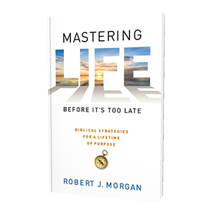 Mastering Life by Robert J. Morgan