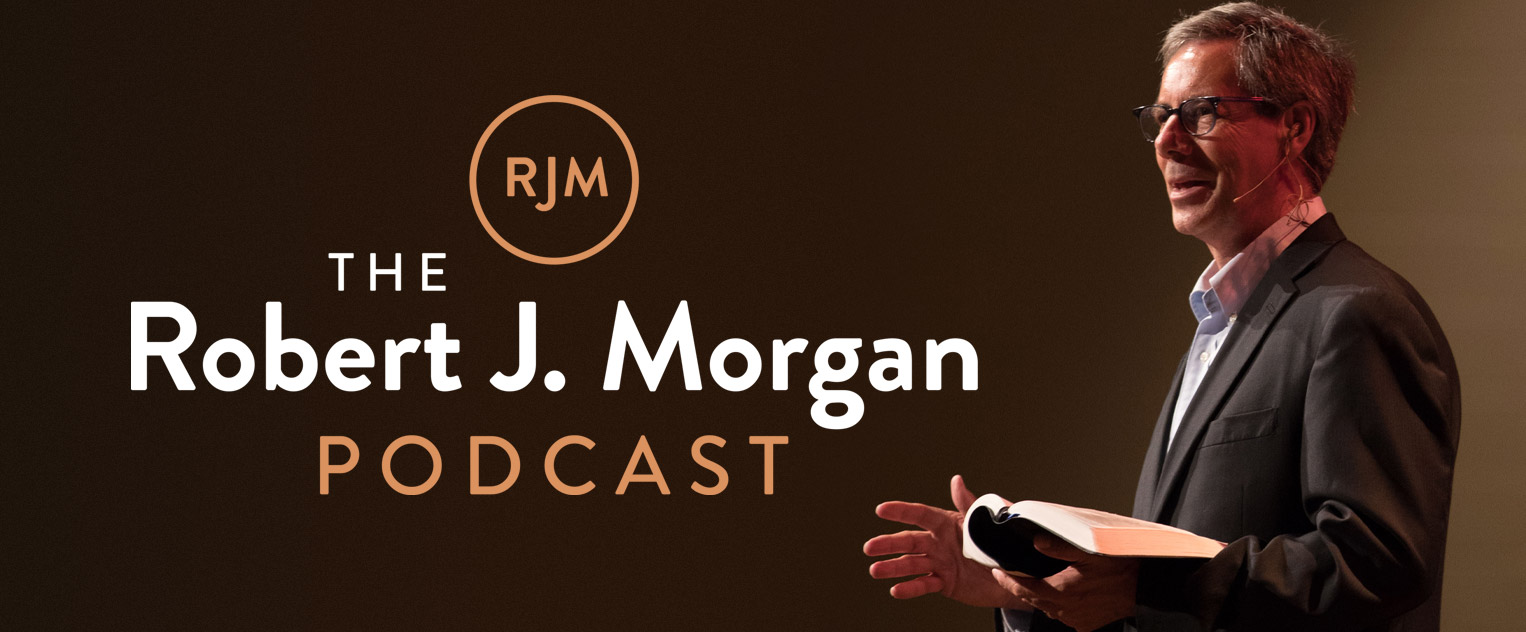 The Robert J. Morgan Podcast