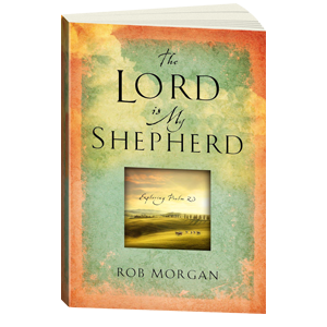 The Lord is My Shepherd by Robert J. Morgan