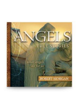 Angels: True Stories by Robert J. Morgan