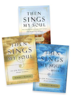 Then Sings My Soul by Robert J. Morgan Bundle