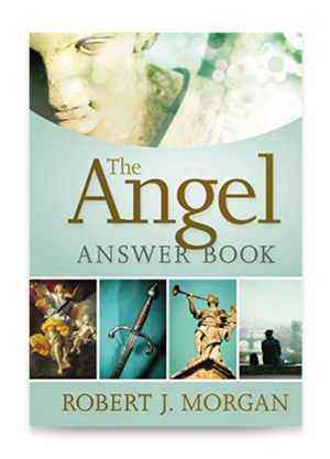 The Angel Answer Book by Robert J. Morgan