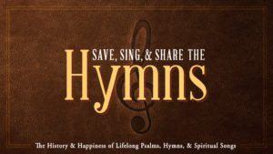 Save, Sing, & Share the Hymns