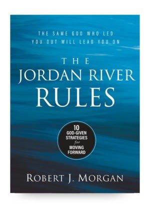 The Jordan River Rules by Robert J Morgan